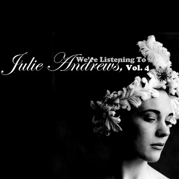 Julie Andrews - We're Listening to Julie Andrews, Vol. 4