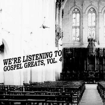 Various Artists - We're Listening to Gospel Greats, Vol. 4