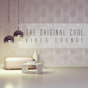 Various Artists - The Original Cool Vibes Lounge