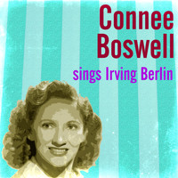 Connee Boswell - Connee Boswell Sings Irving Berlin