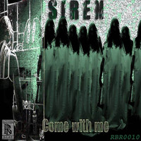 Siren - Come With Me
