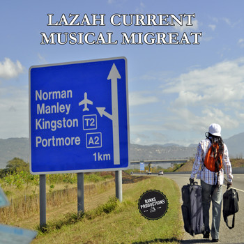 Lazah Current - Musical Migreat
