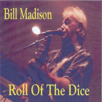 Bill Madison - Roll of the Dice