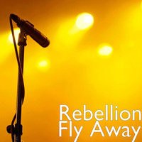 Rebellion - Fly Away
