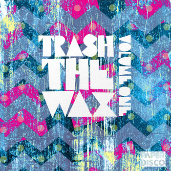 Various Artists - Trash The Wax - Volume 1