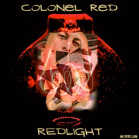 Colonel Red - Redlight