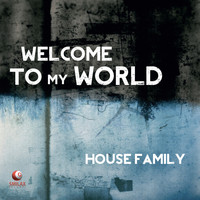 House Family - Welcome to My World