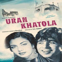 Naushad - Uran Khatola (Original Motion Picture Soundtrack)