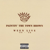 Ween - Paintin' the Town Brown (Explicit)