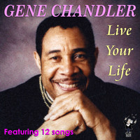 Gene Chandler - Live Your Life
