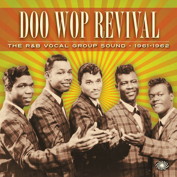 Various Artists - Doo Wop Revival: The R&B Vocal Group Sound 1961-1962