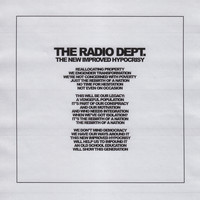 The Radio Dept. - The new improved hypocrisy