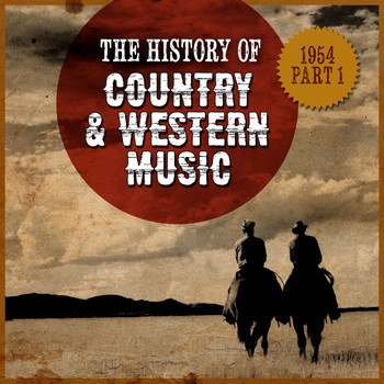 Various Artists - The History Country & Western Music: 1954, Part 1