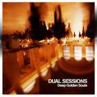 Dual Sessions - Deep Golden Souls