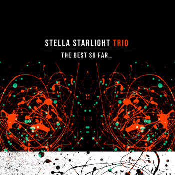 Stella Starlight Trio - The Best so Far…