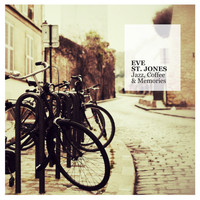 Eve St. Jones - Jazz, Coffee & Memories