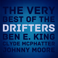 The Drifters - The Very Best of the Drifters and Ben E. King, Clyde Mcphatter, And Johnny Moore, Singing Stand by Me, Under the Boardwalk, On Broadway, And More