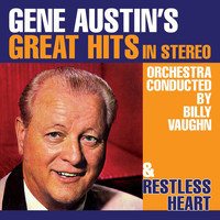 Gene Austin - Gene Austin's Great Hits in Stereo / Restless Heart