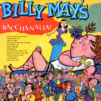 Billy May - Billy May's Bacchanalia!