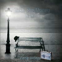 Code Indigo - Take the Money and Run