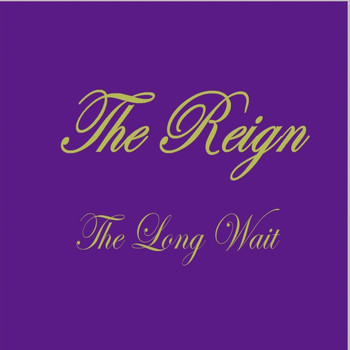 The Reign - The Long Wait