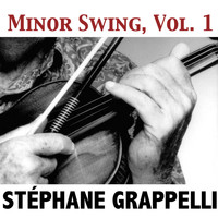 Stéphane Grappelli - Minor Swing, Vol. 1