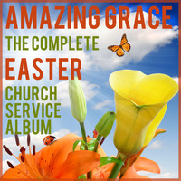 Music Box Angels - Amazing Grace: The Complete Easter Church Service Album Featuring Christian Instrumental Easter Classics on Piano for Church and Sunday School
