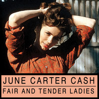 June Carter Cash - Fair and Tender Ladies