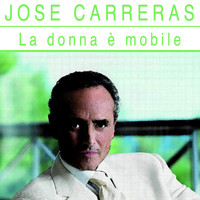 Jose Carreras - La Donna È Mobile