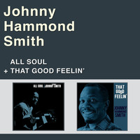 "Johnny ""Hammond"" Smith - All Soul + That Good Feelin'"
