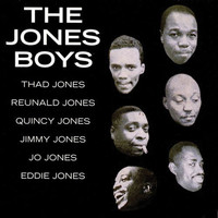 The Jones Boys - The Jones Boys: Thad, Quincy, Reunald, Jimmy, Jo & Eddie (Bonus Track Version)