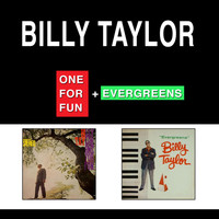 Billy Taylor - One for Fun + Evergreens