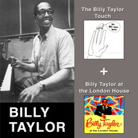 Billy Taylor - The Billy Taylor Touch + Billy Taylor at the London House