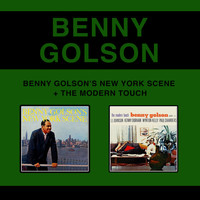 Benny Golson - Benny Golson's New York Scene + the Modern Touch (Bonus Track Version)