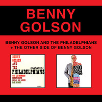 Benny Golson - The Other Side of Benny Golson + Benny Golson and the Philadelphians (Bonus Track Version)