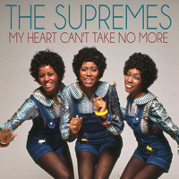 The Supremes - My Heart Can't Take No More
