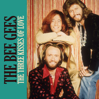 The Bee Gees - The Three Kisses of Love