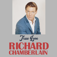 Richard Chamberlain - True Love