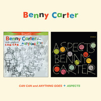Benny Carter - Benny Carter Plays Cole Porter's Can Can and Anything Goes + Aspects