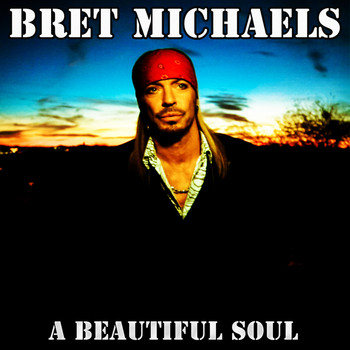 Bret Michaels - A Beautiful Soul