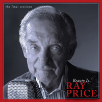 Ray Price - Beauty Is...The Final Sessions