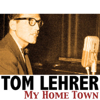 Tom Lehrer - My Home Town