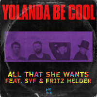 Yolanda Be Cool - All That She Wants, Pt. 1 (feat. SYF & Fritz Helder)