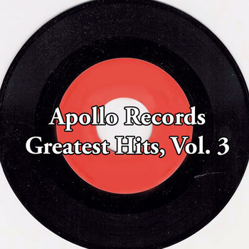 Various Artists - Apollo Records Greatest Hits, Vol. 3