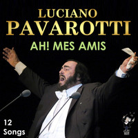 Luciano Pavarotti - Ah! Mes Amis