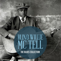 Blind Willie McTell - The Classic Blues Collection: Blind Willie Mctell