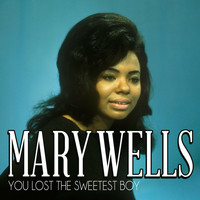 Mary Wells - You Lost the Sweetest Boy