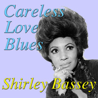 Shirley Bassey - Careless Love Blues