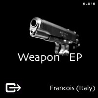 Francois (Italy) - Weapon EP