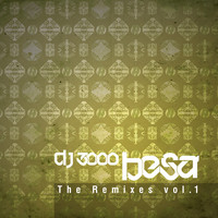 DJ 3000 - Besa The Remixes Vol.1